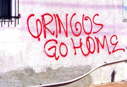 Gringos Go Home